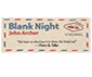 BLANK NIGHT - JOHN ARCHER